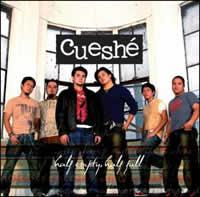 Cueshe: Half Empty, Half Full
